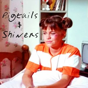 Pigtails & Shiners