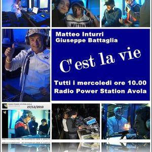 C'est la vie - mercoledi braio 2011 - Matteo Inturri e Giuseppe Battaglia - radio power station