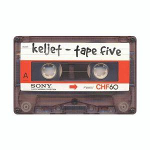 Keljet - Tape Five