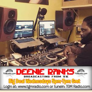 Big Deal Wednesday 5pm to 7pm GMT on TGM Radio 11 - 1 - 2017