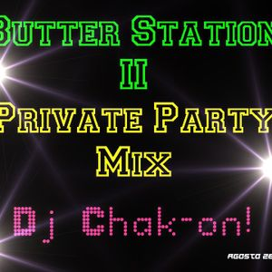 Butter Station II (Private Party Mix) - Mixed by Dj Chak-on!