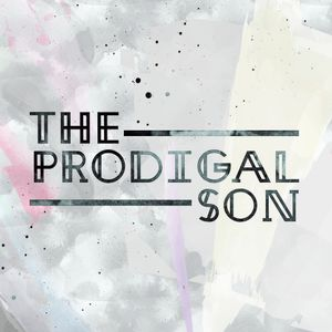 The Prodigal Son - WEEK 3 (4.17.16) - Eric Smith