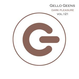 Gello Geens - dark pleasure vol.121