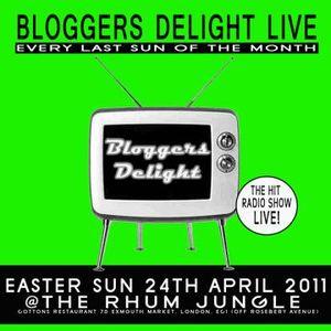 BLOGGERS DELIGHT LIVE 24/4/11
