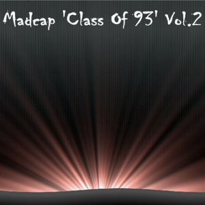 Madcap 'Class Of 93' Vol.2 - Side 2