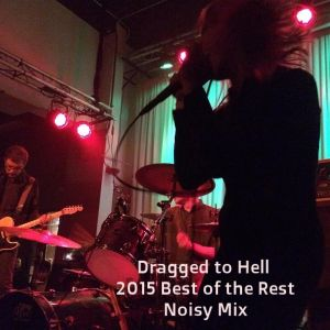 Dragged to Hell - 2015 Best of Rest Noisy Mix