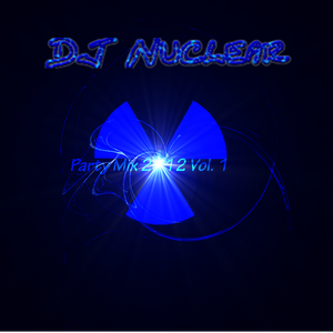 Nuclear Party Mix 2012 Vol.1