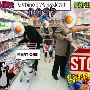 Vyhino FM podcast 0027 Don't shopihg mart 1 Di wonder a Panicbot (4 per due)