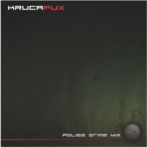 Polisz Grime Mix by KrucaFux