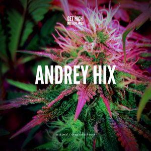 Andrey HIX - GET HIGH #20