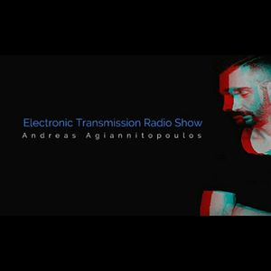Andreas Agiannitopoulos (Electronic Transmission) Radio Show_340