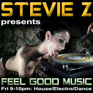 Feel Good Music - 20-4-2012 Stevie Z's Electro Radio Show