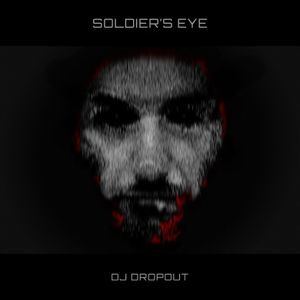 SOLDIER'S EYE - DROPOUT DJ MIX - 2016