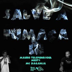 DJ MAURO TELEFUNKSOUL meets MC Daganja_Mixtape Salve a Fumaça # 3