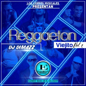 Reggaeton Viejito Vol.1 - Dj Dimazz (Element Music de El Salvador) 2017