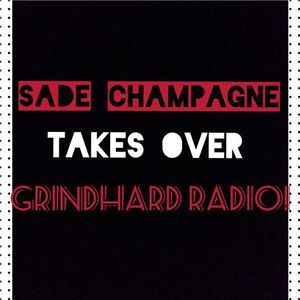 Sade Champagne Show takes over Grindhard Radio