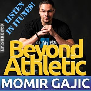 #20 Get Scouted And Create Your Brand with Momir GAJIC