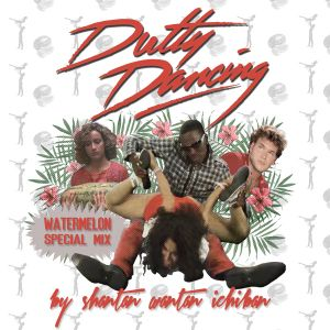 Dutty Dancing: Watermelon Special