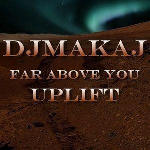 Dj Makaj - Far Above You (Uplift Trance)(30.11.2015)
