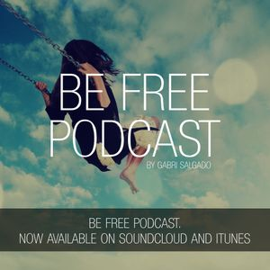 BE FREE PODCAST VOL.3