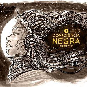 #93 - Consciência Negra - Parte 2