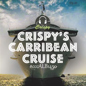 Crispy's Caribbean Cruise Episode 10