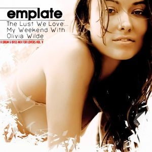 emplate - The Lust We Love...My Weekend With Olivia Wilde - A Drum & Bass Mix For Lovers Vol. V