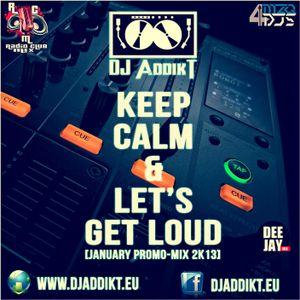 DJ AddikT - Let's Get Loud [January Promo-MiX 2k13]