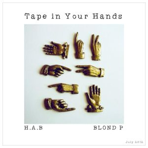 Tape in Your Hands (July 2012)