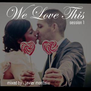Javier Montoliu - We Love This (Session 1)