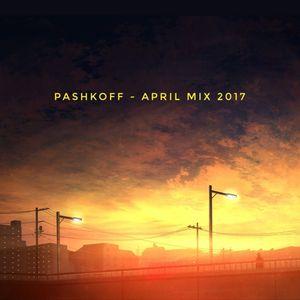 PASHKOFF - APRIL MIX 2017