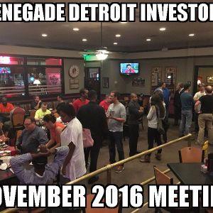 November 2016 Renegade Detroit Investors Meeting