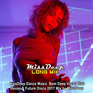 Missdeep dance music best deep vocal club house future for Deep vocal house music