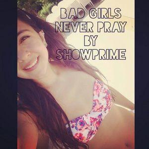 Bad Girls Never Pray By ShowPrime
