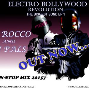 Electro Bollywood Revolution (The Biggest Sound EP 1) DJ ROCCO & DJ PALS