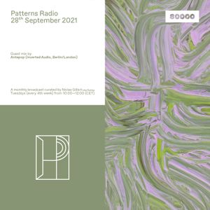 Patterns Radio Nr. 43 w/ Antepop & Niclas Gillich aka Samsa (28/09/21)