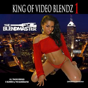 King of Video Blends 1
