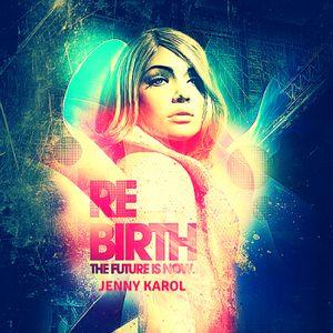 Jenny Karol - ReBirth.The Future is Now!#23