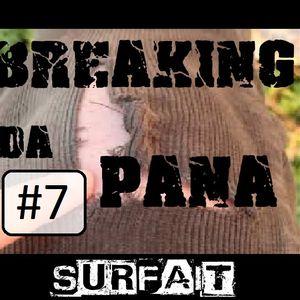Breaking Da Pana #7