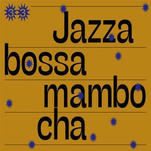 Jazzabossamambocha! 33