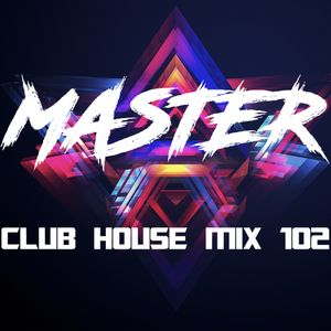 MasterDj - Club House Mix 102