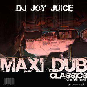 Dj Joy Juice - Maxi Dub Classics