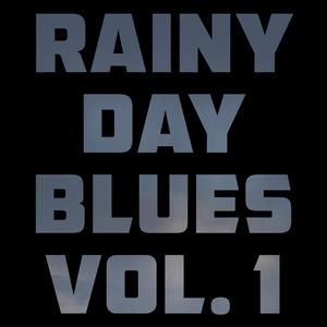 Rainy Day Blues Vol. 1
