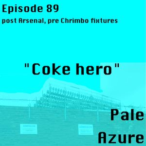 "Episode 89: post Arsenal pre Chrimbo fixtures ""Coke hero"""