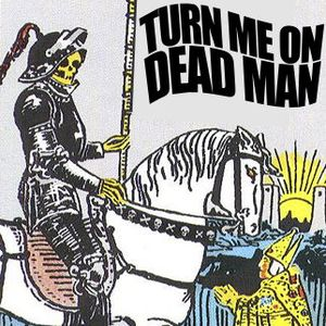 Turn Me On, Dead Man - December 2019