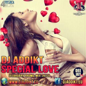 DJ AddikT - Special Love [February Promo-MiX 2k13]