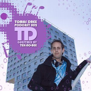 Tomas Drex PODCAST 002 - guestmix by Tek-No-Bee