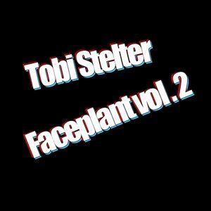 Tobi Stelter - Faceplant vol. 2