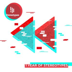 1 Year of STEREOTYPES