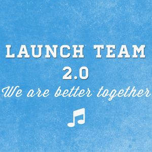 Launch Team 2.0